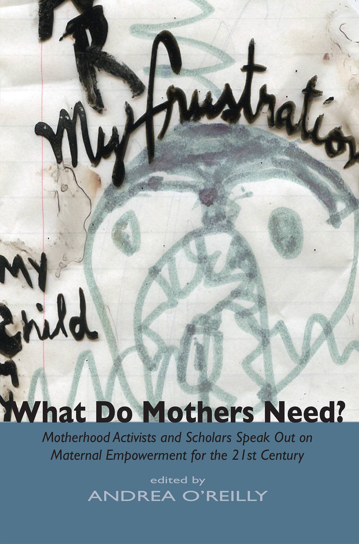 """cover of the book """"What Do Mothers Need?"""""""