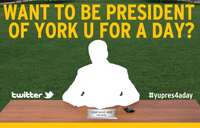 """advertisement for """"president for a day at York U"""""""