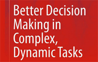 Partial book cover of Better Decision Making in Complex Dynamic Tasks