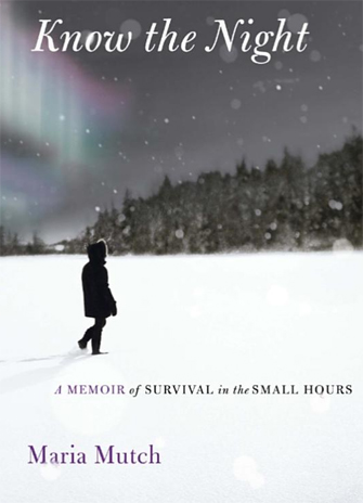Image of the cover of Maria Mutch's book Know the Night