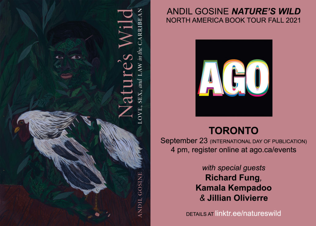"""Andil Gosine """"Nature's Wild"""" North America Book Tour Fall 2021. Toronto, September 23 (international day of publication), 4 p.m., register online at ago.ca/events"""
