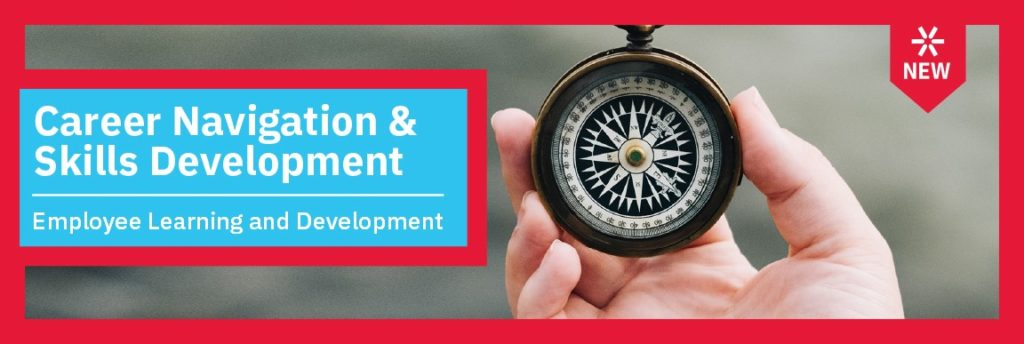 Featured image shows the words Career Navigation & Skills Development and then on a separate line Employee Learning and Development. The image shows a hand holding a compass. The word New is also present in the image.